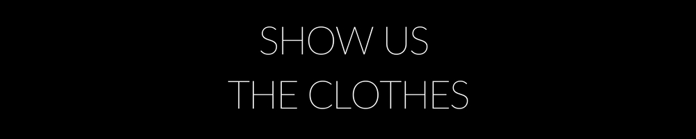 Show Us The Clothes